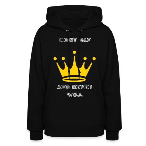 Never did Never will - Women's Hoodie