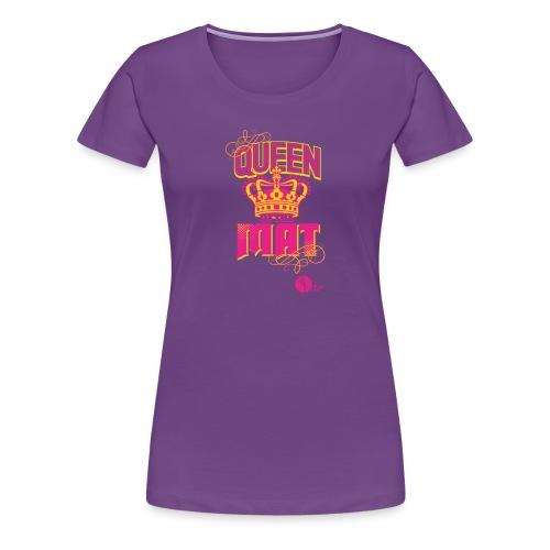 Queen of the Mat - Women's Premium T-Shirt