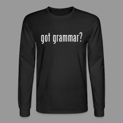Got Grammar? - Men's Long Sleeve T-Shirt