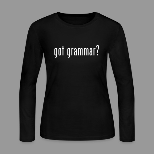 Got Grammar? - Women's Long Sleeve Jersey T-Shirt