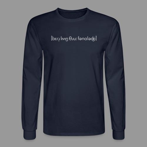 Better Living Through Phonology - Men's Long Sleeve T-Shirt