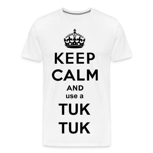 Keep Calm and use a Tuk Tuk White - Men's Premium T-Shirt