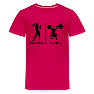 Your Mom My Mom Funny Fitness - Kids' Premium T-Shirt