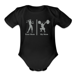 Your Mom My Mom Funny Fitness - Short Sleeve Baby Bodysuit