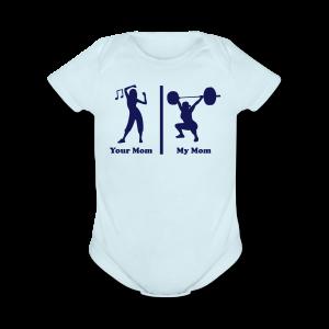 Your Mom My Mom Funny Fitness - Short Sleeve Baby Bodysuit