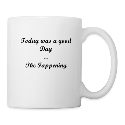Today was a good day... the fappening - Coffee/Tea Mug