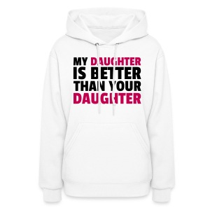 My Daughter Hoodies - Women's Hoodie