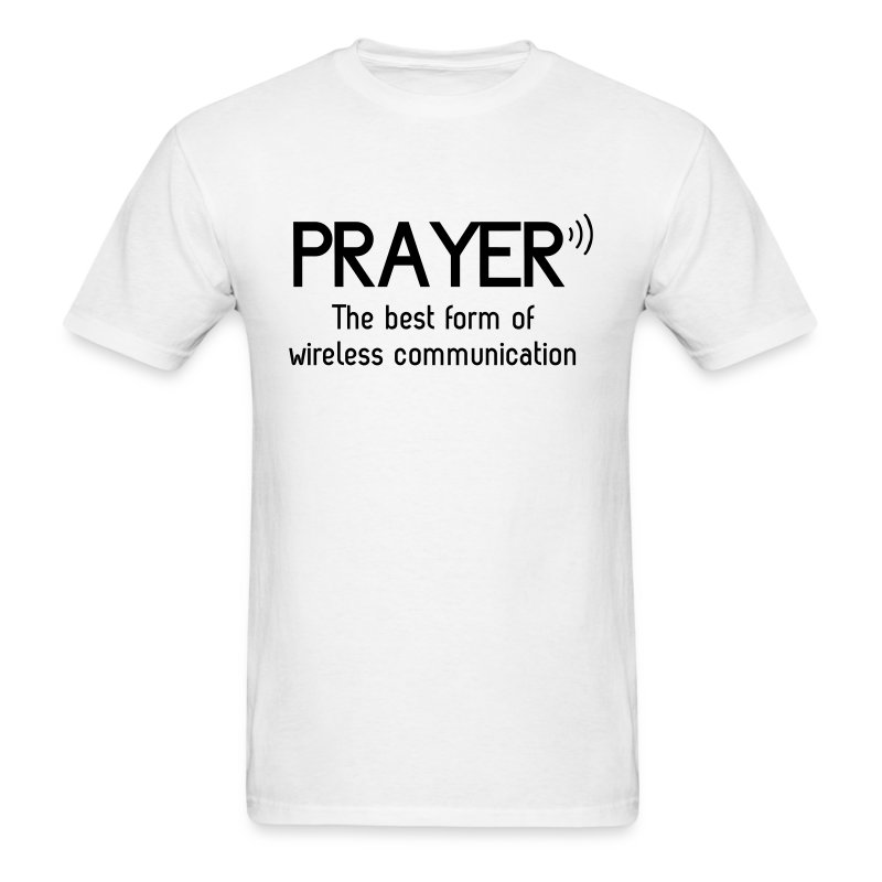 Prayer. Best form of wireless communication - Men's T-Shirt