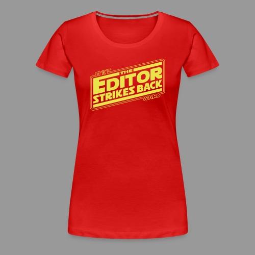 The Editor Strikes Back - Women's Premium T-Shirt