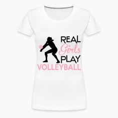 Real girls play volleyball Women's T-Shirts