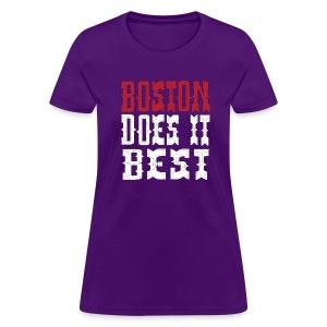 Boston Does It Best - Women's T-Shirt