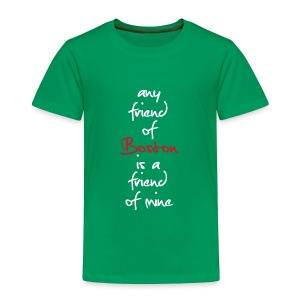Friend Of Boston - Toddler Premium T-Shirt