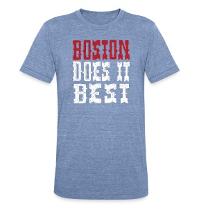 Boston Does It Best - Unisex Tri-Blend T-Shirt by American Apparel