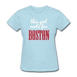 This Girl Roots For Boston - Women's T-Shirt
