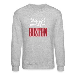This Girl Roots For Boston - Crewneck Sweatshirt