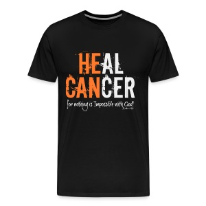 HE CAN...HEAL CANCER - Men's Premium T-Shirt