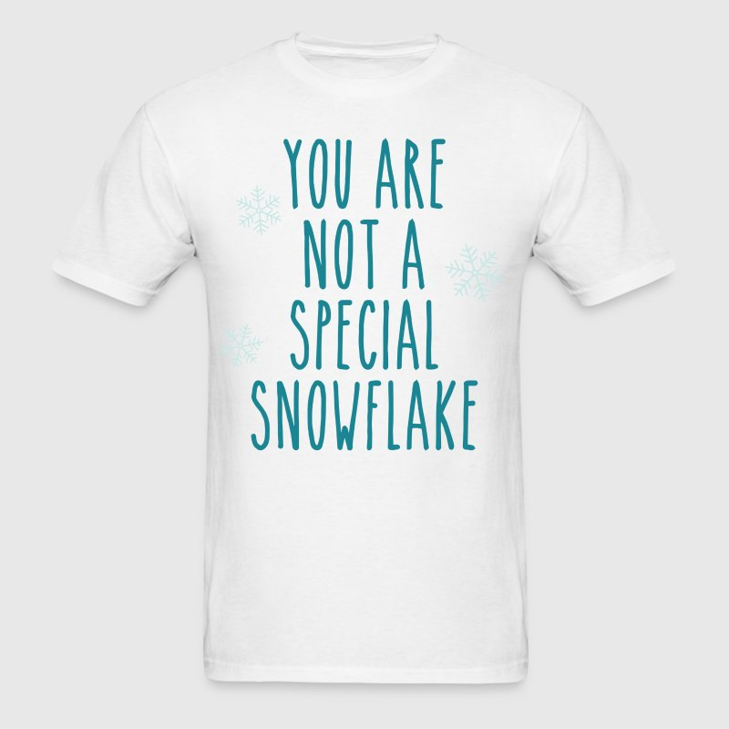 You Are Not a Special Snowflake T-Shirts - Men's T-Shirt