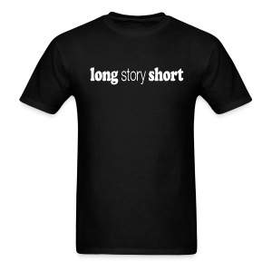 Long Story Short white type - Men's T-Shirt