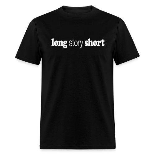 Long Story Short white type - Men's T-Shirt