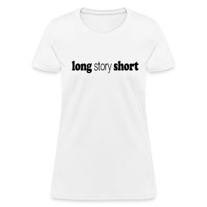 Long Story Short black type - Women's T-Shirt