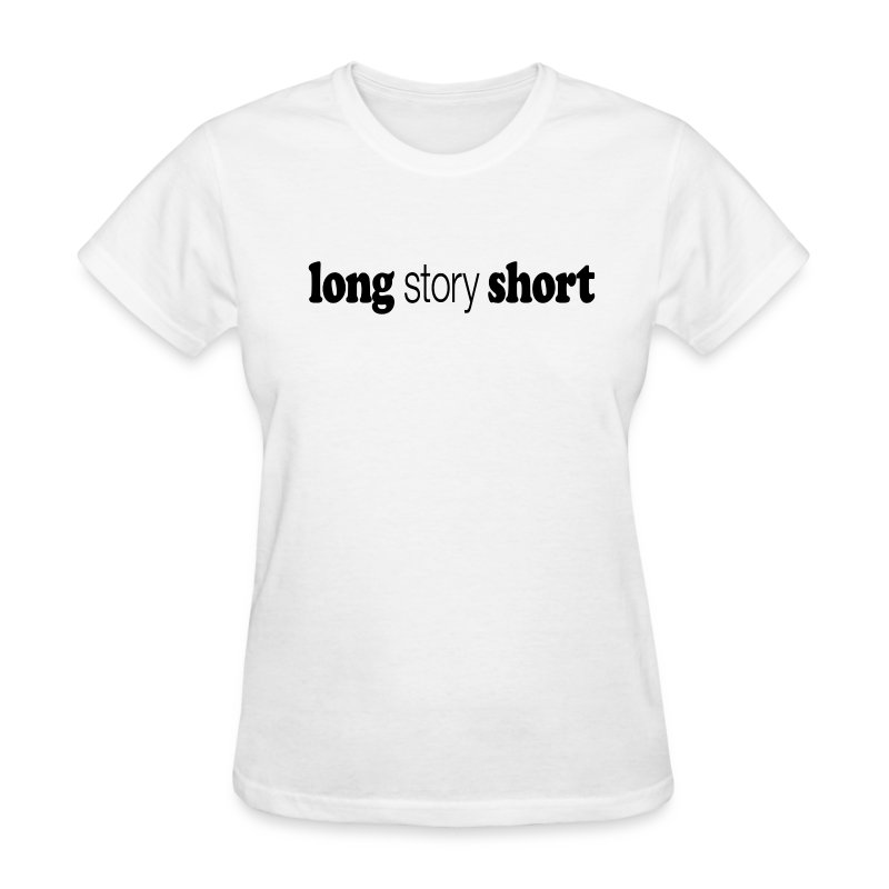 Long Story Short black type - Women's T-Shirt