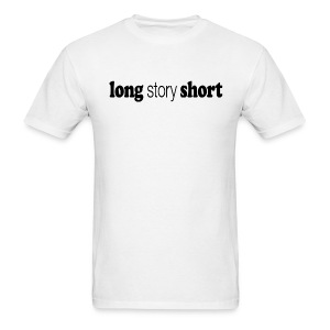 Long Story Short black type - Men's T-Shirt