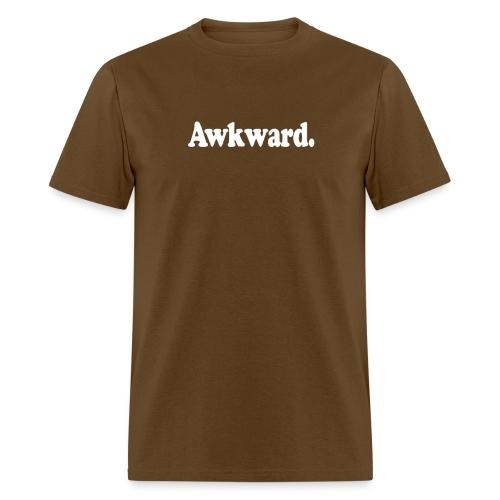 Awkward. (white type) - Men's T-Shirt