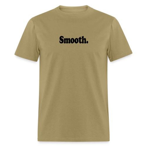 Smooth. (black type) - Men's T-Shirt