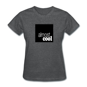 Almost Cool square - Women's T-Shirt