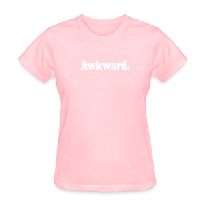 Awkward. (white type) - Women's T-Shirt