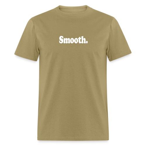 Smooth. (white type) - Men's T-Shirt