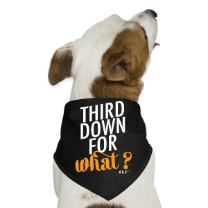 #GBO: Third Down For What Dog Bandana - Dog Bandana