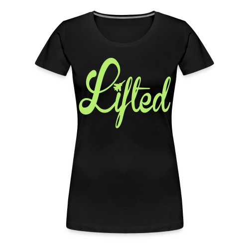Lifted - Women's Premium T-Shirt
