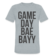 T-Shirts ~ Unisex Tri-Blend T-Shirt ~ Generic: Game Day Bae Bayy