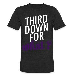 Purple: Third Down for What? - Unisex Tri-Blend T-Shirt