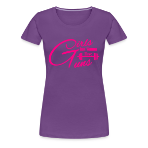 Girls just wanna have guns fitness - Women's Premium T-Shirt