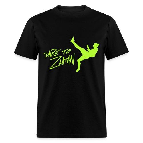 Dare To Zlatan - Men's T-Shirt