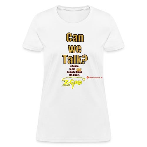 Can We Talk? Tribute to Joan Rivers Z-Cap T - Women's T-Shirt