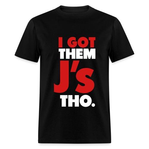 I GOT J's graphic t-shirt - Men's T-Shirt