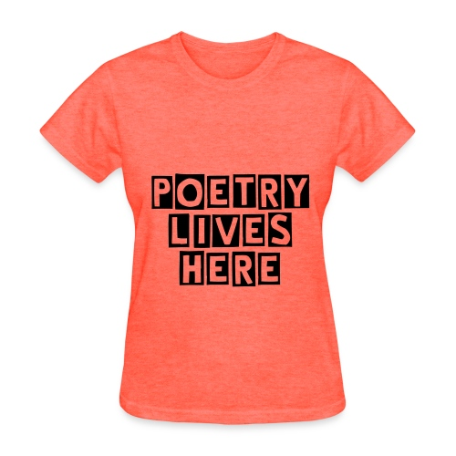 Poetry Lives Here - Women's T-Shirt