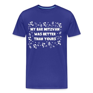 Bar Mitzvah was Better than your - White - Men's Premium T-Shirt
