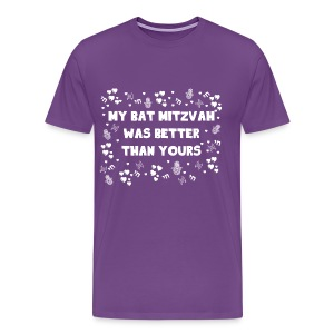 Bat Mitzvah was Better than yours - White - Men's Premium T-Shirt
