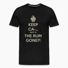 Keep Calm Why is the Rum Gone?! T-Shirts