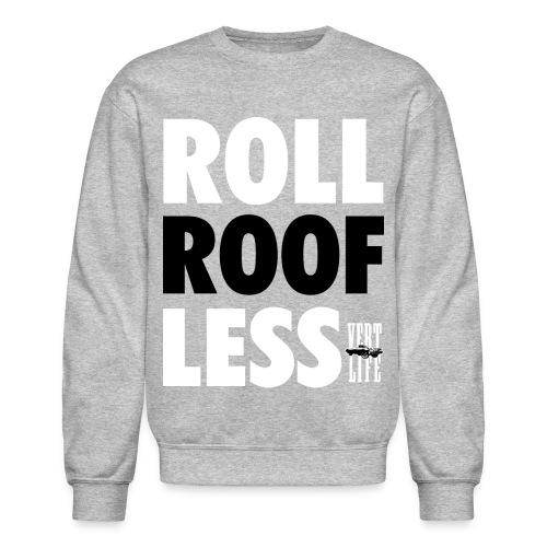 Roll Roofless - Crewneck Sweatshirt