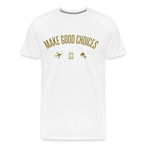 Make Good Choices [Metallic Gold] - Men's Premium T-Shirt