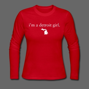 I'm a Detroit Girl. - Women's Long Sleeve Jersey T-Shirt