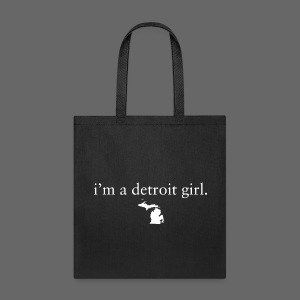 I'm a Detroit Girl. - Tote Bag