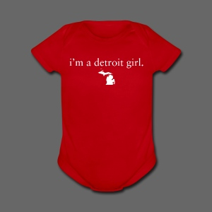 I'm a Detroit Girl. - Short Sleeve Baby Bodysuit