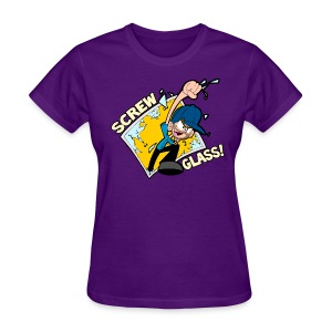 Screw Glass! - Women's T-Shirt