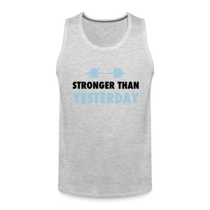 Stronger than yesterday muscle tee-MENS - Men's Premium Tank